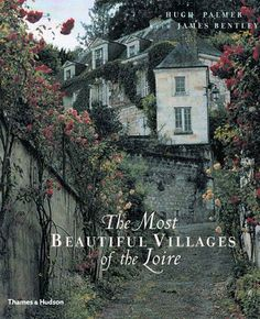 The Most Beautiful Villages of the Loire by Hugh Palmer, http://www.amazon.com/dp/0500510512/ref=cm_sw_r_pi_dp_9Ia0qb0VK2HX3