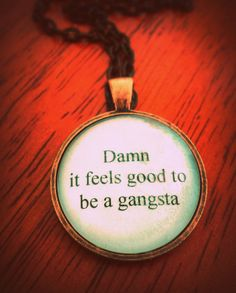 damn it feels good to be a gangsta necklace by SuperFantasticJulie, $16.00