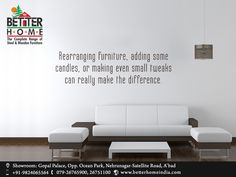 Rearranging furniture, adding some candles, or making even small tweaks can really make the difference. Address:Gopal palace, Opp. Ocean park, Nehrunagar, Setellite road, Ahmedabad. Call - +919824065564, 07926765900, 07926751100 Web - www.BetterHomeIndia.com #swing #swingfurniture #sofaset #bed #diningset #chairs #wardrobes #HomeFurniture #BedroomFurniture #GodrejMattress #BetterHome #WoodenFurniture #AhmedabadFurniture #SteelFurniture