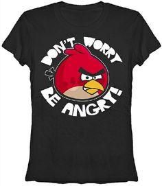 NerdKungFu - Angry Birds Don't Worry Be Angry Girls T-Shirt, $20.95 (http://www.nerdkungfu.com/angry-birds-dont-worry-be-angry-girls-t-shirt/)