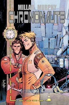 """Chrononauts — story by Mark Millar, art by Sean Gordon Murphy and Matt Hollingsworth // Image Comics // *Favorite* // I never thought a """"bromance in time"""" storyline would appeal to me but I love it and am sad it's already over. Buddy Movie, Image Comics, Dc Comics, Comic Book Covers, Comic Books Art, Comic Art, Book Art, Mark Millar, Time Continuum"""