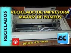 Que se puede hacer con una impresora matriz de puntos vieja o rota. RECICLADO - YouTube