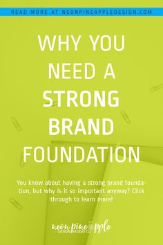 You know about having a strong brand foundation, but why is it so important anyway? Why the heck should you even care? Click through to learn more!