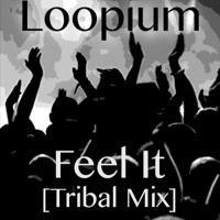 Feel It by LOOPIUM on SoundCloud