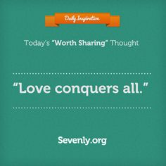 Simply Said .... #LOVE conquers all #Inspirational #Quote