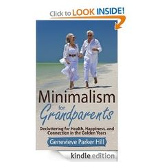 Great book to get the grandparents for Christmas or Hanukkah...Minimalism for Grandparents: Decluttering for Health, Happiness, and Connection in the Golden Years