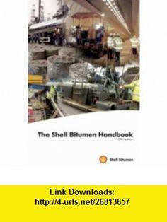 Shell Bitumen Handbook (9780727732200) J. Read, D. Whiteoak, R. Hunter, Robert Hunter , ISBN-10: 072773220X  , ISBN-13: 978-0727732200 ,  , tutorials , pdf , ebook , torrent , downloads , rapidshare , filesonic , hotfile , megaupload , fileserve