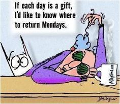 Return Monday