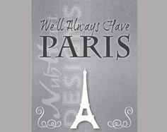 We'll always have Paris. - Rick Blaine - Casablanca - PRINTABLE. $5.00, via Etsy.