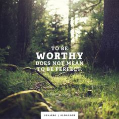 To Be Worthy