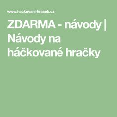 ZDARMA - návody | Návody na háčkované hračky Crochet Rug Patterns, Book Launch, Projects To Try, Knitting, Toys, Amigurumi, Catalog, Activity Toys, Tricot