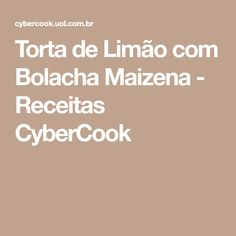 Torta de Limão com Bolacha Maizena - Receitas CyberCook