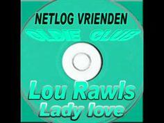 Lou Rawls - Lady Love (+afspeellijst)