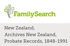 Access probate records of your New Zealand family here. These are being digitised in a project between FamilySearch, Archives New Zealand and the New Zealand Society of Genealogists. The indexing is behind the digitisation project, so you may need to browse the images. Look for a probate on Archway to get the record number to help you navigate the non-indexed records. www.memoriesintime.co.nz