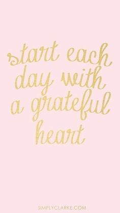 Start each day with a grateful heart…More at http://quote-cp.tumblr.com