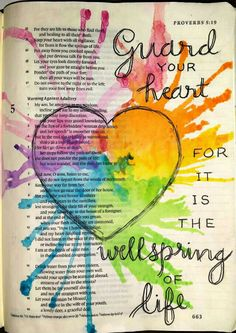 Proverbs 4:23 Guard your heart, for it is the wellspring of life. Bible art journaling by @peggythibodeau www.peggyart.com
