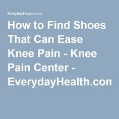 How to Find Shoes That Can Ease Knee Pain How to Find Shoes That Can Ease Knee Pain Appropriate footwear can help relieve knee pain by les. Knee Pain, Stress, Diet, Canning, Health, Per Diem, Health Care, Home Canning, Salud
