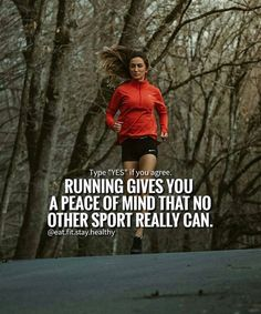 Running gives you a peace of mind that no other sport really can.