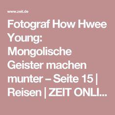 Fotograf How Hwee Young: Mongolische Geister machen munter – Seite 15 | Reisen | ZEIT ONLINE