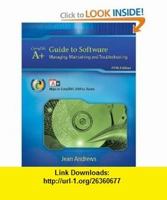 A+ Guide to Software Managing, Maintaining, and Troubleshooting (9781435487376) Jean Andrews , ISBN-10: 1435487370  , ISBN-13: 978-1435487376 ,  , tutorials , pdf , ebook , torrent , downloads , rapidshare , filesonic , hotfile , megaupload , fileserve
