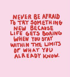 Never be afraid to try something new. // Motivational Quotes // Inspirational Quotes // New Quotes Brave Quotes, Wise Quotes, Words Quotes, Quotes To Live By, Cool Quotes, Moment Quotes, Motivational Frases, Inspirational Quotes, Affirmations