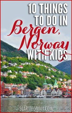 Planning a trip to Bergen, Norway? Get great tips and ideas for fun things to do with the kids (from a real mom who KNOWS) in Scary Mommy's travel guide! summer | spring break | international family vacation | parenting advice