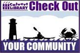 Library users with a valid library card can print a pass, either from home or at the library, to one of nearly 20 participating community partners. Each Check Out Your Community pass is good for one day use which is printed on the confirmation page and must be presented at time of admission. Calvert Library is committed to community-building and connecting Calvert citizens to enjoyable and intriguing experiences in our local area. Limit of three passes every 30 days.