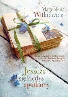 Jeszcze się kiedyś spotkamy - Magdalena Witkiewicz (4882318) - Lubimyczytać.pl Still Life Photography, Trauma, Gift Wrapping, Letters, Concept, My Love, Books, Envelopes, Cover