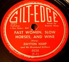 Gilt-Edge on the vintage record label entitled Fast Women, Slow Horses, and Wine by SCVHA, via Flickr