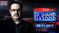 Live with Dr Shahid Masood | 28 November 2017 | Nawaz Sharif | AhsanIqbal | Faizabad Dharna |