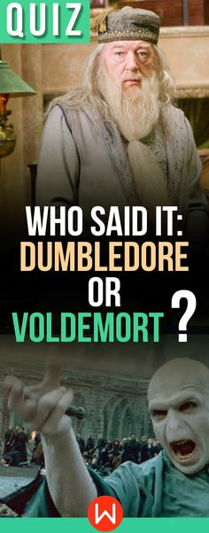 Harry Potter Quiz: Do you know every iconic quote in the Wizarding World? Prove you are a true #potterhead and tell us if these HP quotes are Dumbledore or Voldemort words. Harry Potter Quotes, Dumbledore quotes quiz, #quoteoftheday #hogwarts Can you draw the line between good and evil? #harrypotterforever