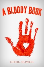 A Bloody Book by Chris Bowen - Temporarily FREE! @OnlineBookClub