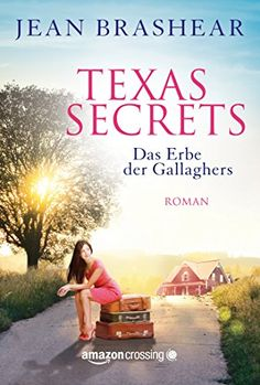 Texas Secrets - Das Erbe der Gallaghers eBook: Jean Brashear, Ingeborg Hagedorn: Amazon.de: Kindle-Shop