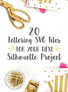 20 Lettering SVG Cutting Files for Your Next Silhouette Project