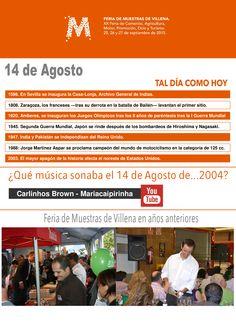 TAL DÍA COMO HOY. 14 de Agosto.  ¿Qué música sonaba el 14 de Agosto de 2004?. Carlinhos Brown - Mariacaipirinha https://www.youtube.com/watch?v=-9Q9tG1T1js  Feria de Muestras de Villena 2015 25, 26 y 27 de Septiembre TODO EL MUNDO TIENE ALGO QUE MOSTRAR #Mostrar2015 #Villena