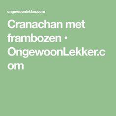 Cranachan met frambozen • OngewoonLekker.com