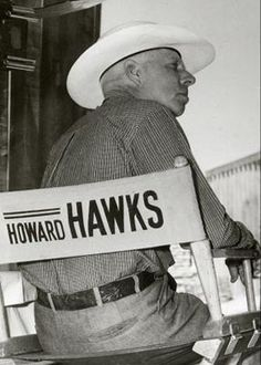 Howard Winchester Hawks (May 30, 1896 – December 26, 1977) was an American film director, producer and screenwriter of the classic Hollywood era. He is popular for his films from a wide range of genres. Scarface, Bringing Up Baby, Only Angels Have Wings, His Gal Friday, Sergeant York (Best Director nomination), To Have and Have Not, Red River, Gentlemen Prefer Blondes, Rio Bravo, I Was a Male War Bride, A Song is Born, Ball of Fire.