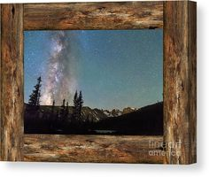 Windows Canvas Print featuring the photograph Rocky Mountain #MilkyWay #Rustic Wood #Window #View by James BO Insogna - #insognaGallery