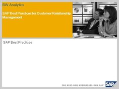 BW Analytics SAP Best Practices for Customer Relationship Management SAP Best Practices.