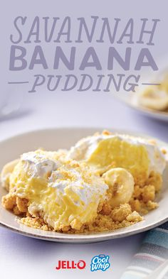 Southern Belles and Georgia Peaches wish they were as southern as this Savannah Banana Pudding. As easy to make as it is fun to say, you just need to get your JELL-O and COOL WHIP and you're on your way.