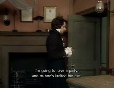 Me. If I ever planned a party.
