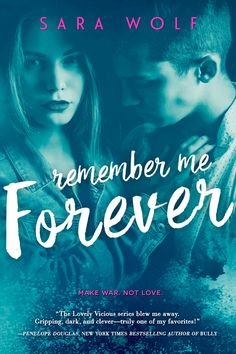 Remember Me Forever – Sara Wolf https://www.goodreads.com/book/show/26176894-remember-me-forever
