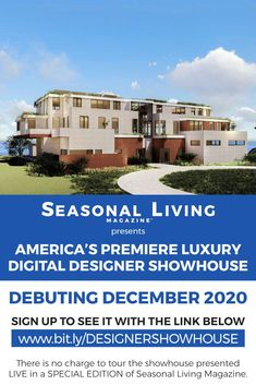 America's Premiere Luxury Digital Designer Showhouse. Come to the VIP Virtual Opening Dec 3, 2020, then visit the showhouse anytime on line.