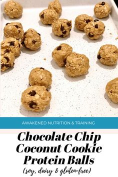 Chocolate Chip Coconut Cookie Protein Balls (soy, dairy & gluten-free) — Awakened Nutrition & Training Coconut Protein, Protein Cake, Protein Muffins, Protein Cookies, Healthy Protein Snacks, Protein Foods, Healthy Snacks For Kids, Healthy Breakfasts, Eating Healthy