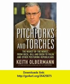 Pitchforks and Torches Publisher Wiley Keith Olbermann ,   ,  , ASIN: B004UE947C , tutorials , pdf , ebook , torrent , downloads , rapidshare , filesonic , hotfile , megaupload , fileserve