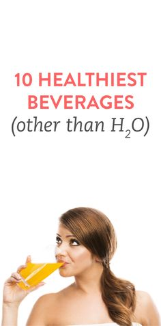 The 10 healthiest beverages other than water #ambassador