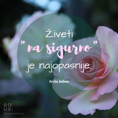 "Živeti ""na sigurno"" je najopasnije. Qoutes, Clever, Photos, Things To Come, Sayings, Predator, My Love, Motivational, Pictures"