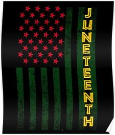 Juneteenth Freedom Day American Flag with African Colors Poster Black History Quotes, Black History Facts, Black History Month, What Is Juneteenth, Juneteenth Day, African American Flag, Early American, African Colors, Freedom Day