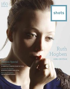 shots Issue 160 (December 2015) featuring Ruth Hogben #magazine #cover #print Shots Magazine, Magazine Covers, Advertising Industry, Point Of View, December, Science, Film, Movie Posters, Beauty