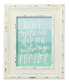 Another great find on #zulily! 'Don't Make Me' Framed Sign by Collins #zulilyfinds